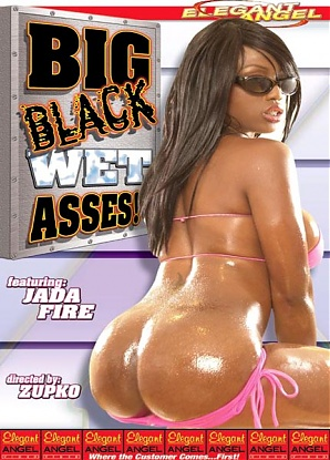 Big Black Wet Asses