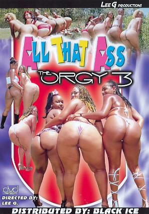 All That Ass The Orgy 3