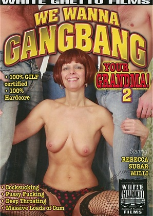 We Wanna Gangbang Your Grandma! 2