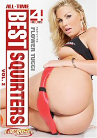 All Time Best Squirters 2 (4 Hours) (112403.6)