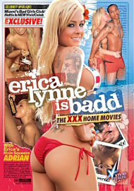 Erica Lynne Is Badd - The Xxx Home Movies (114879.19)
