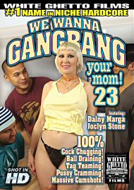 We Wanna Gang Bang Your Mom #23 (131664.6)