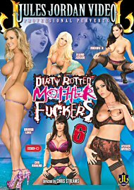 Dirty Rotten Mother Fuckers 6 (139182.7)