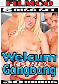 Welcum To My Gangbang (6 DVD Set) (142419.2)