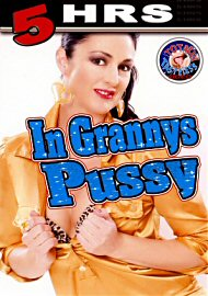 In Grannys Pussy - 5 Hours (2017) (148793.9999)