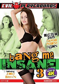 Bang Me Insane 3 (2017) (148937.9999)