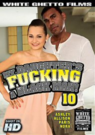 My Daughter'S Fucking A Black Man 10 (2017) (150608.9999)