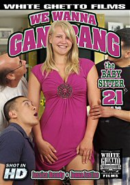 We Wanna Gang Bang The Babysitter 21 (2017) (152352.9999)