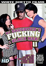 My Daughter'S Fucking A Black Man 11 (2017) (154206.9999)