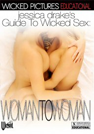Jessica Drake'S Guide To Wicked Sex: Woman To Woman (159482.7)