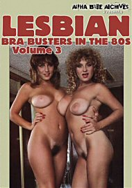 Lesbian Bra Busters In The 80'S 3 (164452.5)