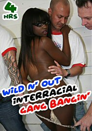Wild N' Out Interracial Gang Bangin' - 4 Hours (171773.150)
