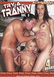 Try A Tranny 5 (4 Hours) (41996.9)