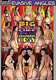 Big Bubble Butt Brazlian Orgy 6 (61458.27)
