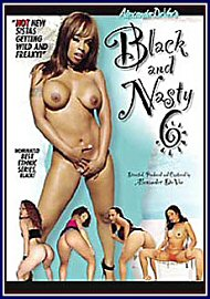 Black And Nasty 6 (65981.6)