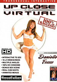 Up Close And Virtual W/ Danielle Foxxx (transsexuals) (66124.10)