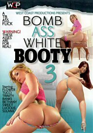 Bomb Ass White Booty 3 (70254.6)