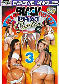 Big Black Butt's N Phat Panties 3 (72337.1)