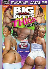 Big Black Butts Wit Thick Dentz (72534.6)