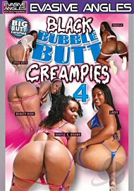 Black Bubble Butt Creampies 4 (72661.5)