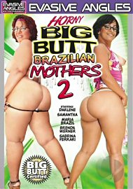 Horny Big Butt Brazilian Mothers 2 (75609.20)