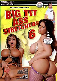 Big Tit Ass Stretchers 6 (75736.6)