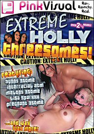 Extreme Holly Threesomes (76018.6)