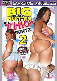 Big Black Butts Wit Thick Dentz 2 (76995.2)