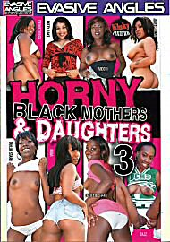 Horny Black Mothers & Daughters 3 (77552.9)