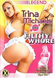 Trina Michaels Aka Filthy Whore (77681.7)