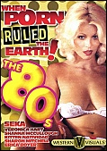 When Porn Ruled The Earth The 80's