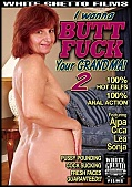 I Wanna Butt Fuck Your Grandma 2 (130681.28)
