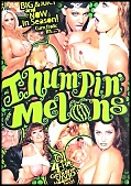 Thumpin' Melons (50340.10)