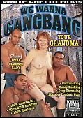 We Wanna Gangbang Your Grandma (78646.8)